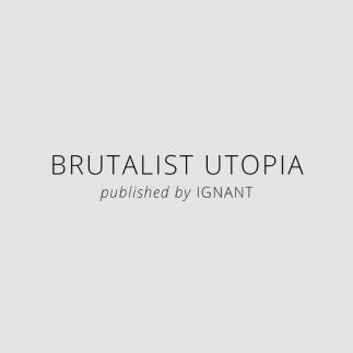 Brutalist Utopia